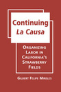 Continuing La Causa: Organizing Labor in California's Strawberry Fields