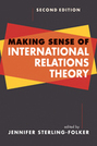 Making Sense of International Relations Theory, 2nd edition