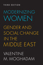 Modernizing Women: Gender and Social Change in the Middle East, 3rd edition