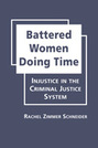 Battered Women Doing Time: Injustice in the Criminal Justice System