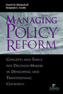 Managing Policy Reform: Concepts and Tools for Decision-Makers in Developing and Transitioning Countries