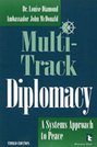 Multi-Track Diplomacy: A Systems Approach to Peace, 3rd edition