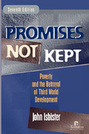 Promises Not Kept: Poverty and the Betrayal of Third World Development, 7th edition