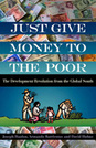Just Give Money to the Poor: The Development Revolution from the Global South