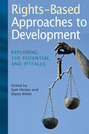 Rights-Based Approaches to Development: Exploring the Potential Pitfalls