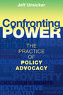 Confronting Power: The Practice of Policy Advocacy