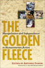 The Golden Fleece: Manipulation and Independence in Humanitarian Action