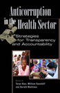 Anticorruption in the Health Sector: Strategies for Transparency and Accountability