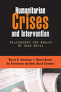 Humanitarian Crises and Intervention: Reassessing the Impact of Mass Media
