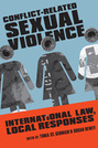 Conflict-Related Sexual Violence: International Law, Local Responses