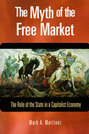 The Myth of the Free Market: The Role of the State in a Capitalist Economy