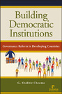 Building Democratic Institutions: Governance Reform in Developing Countries