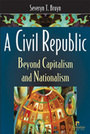 A Civil Republic: Beyond Capitalism and Nationalism