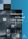 Development NGOs and Labor Unions: Terms of Engagement