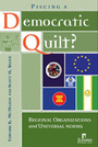 Piecing a Democratic Quilt? Regional Organizations and Universal Norms