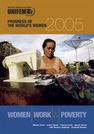 Progress of the World's Women 2005: Women, Work, and Poverty