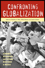 Confronting Globalization: Economic Integration and Popular Resistance in Mexico