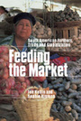 Feeding the Market: South American Farmers, Trade and Globalization