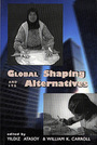 Global Shaping and Its Alternatives