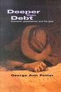 Deeper Than Debt: Economic Globalisation and the Poor