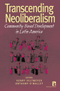 Transcending Neoliberalism: Community-Based Development in Latin America