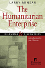The Humanitarian Enterprise: Dilemmas and Discoveries