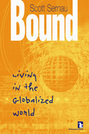 Bound: Living in the Globalized World