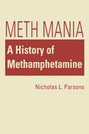 Meth Mania: A History of Methamphetamine