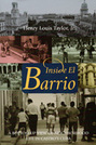 Inside El Barrio: A Bottom-Up View of Neighborhood Life in Castro's Cuba