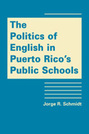 The Politics of English in Puerto Rico's Public Schools