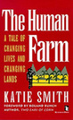 The Human Farm: A Tale of Changing Lives and Changing Lands