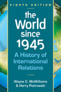 The World Since 1945: A History of International Relations, 8th edition