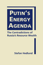 Putin's Energy Agenda: The Contradictions of Russia's Resource Wealth