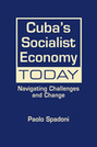 Cuba's Socialist Economy Today: Navigating Challenges and Change