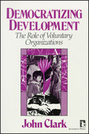 Democratizing Development: The Role of Voluntary Organizations