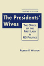The Presidents' Wives: The Office of the First Lady in US Politics, 2nd Edition
