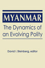 Myanmar: The Dynamics of an Evolving Polity