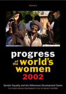 Progress of the World's Women 2002:  Volume 2, Gender Equality and the Millennium Development Goals