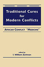 "Traditional Cures for Modern Conflicts: African Conflict ""Medicine"""