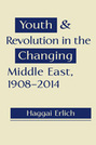 Youth and Revolution in the Changing Middle East, 1908–2014