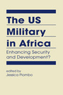 The US Military in Africa: Enhancing Security and Development?
