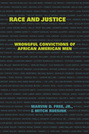 Race and Justice: Wrongful Convictions of African American Men