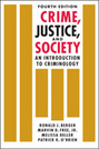 Crime, Justice, and Society: An Introduction to Criminology, 4th edition