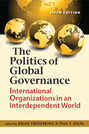 The Politics of Global Governance: International Organizations in an Interdependent World, 5th edition