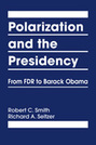 Polarization and the Presidency: From FDR to Barack Obama