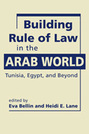 Building Rule of Law in the Arab World: Tunisia, Egypt, and Beyond