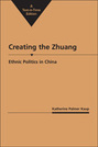 Creating the Zhuang: Ethnic Politics in China