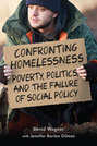 Confronting Homelessness: Poverty, Politics, and the Failure of Social Policy