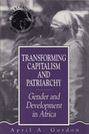 Transforming Capitalism and Patriarchy: Gender and Development in Africa