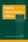 Female Circumcision in Africa: Culture, Controversy, and Change